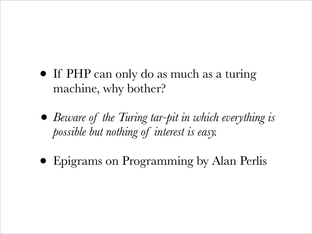 • If PHP can only do as much as a turing machin...