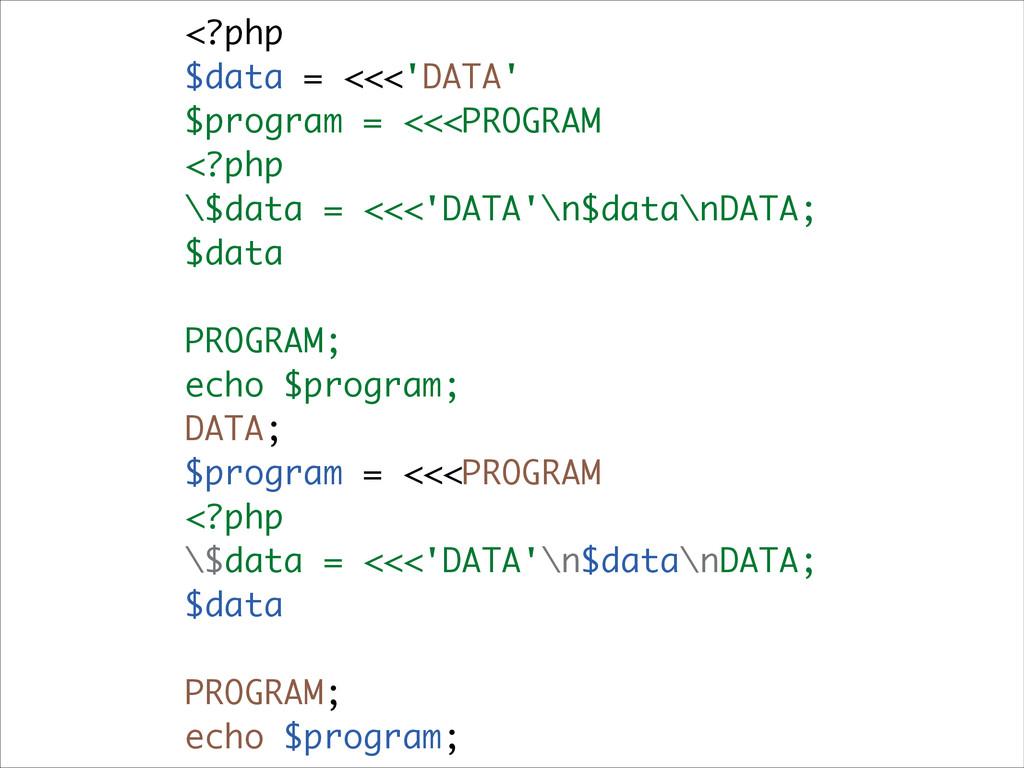 <?php $data = <<<'DATA' $program = <<<PROGRAM <...