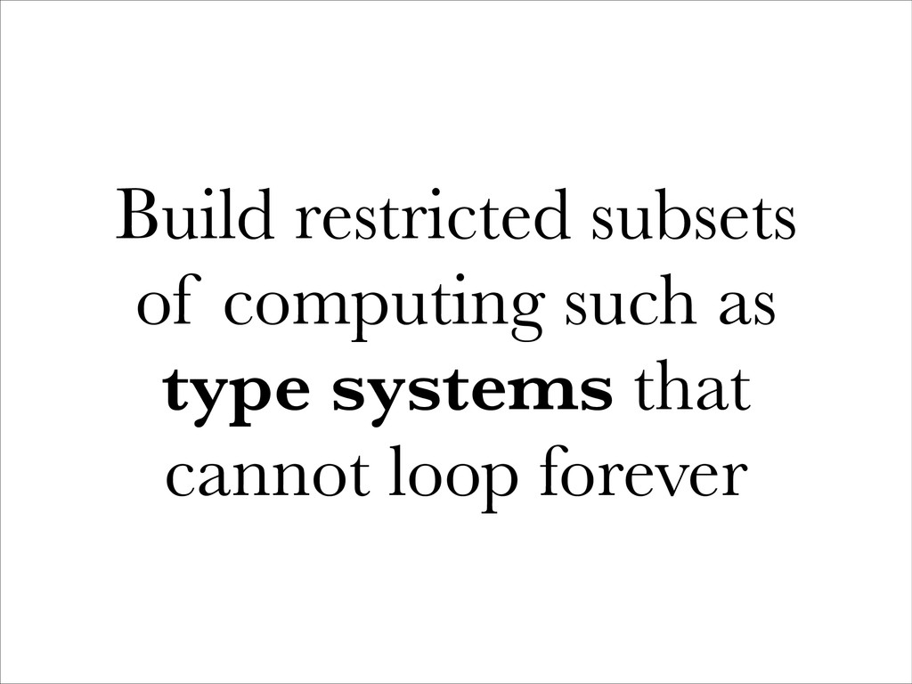 Build restricted subsets of computing such as t...