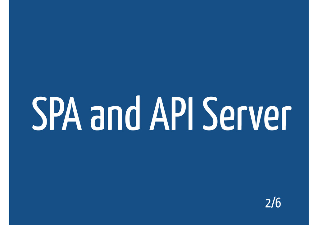 SPA and API Server 2/6