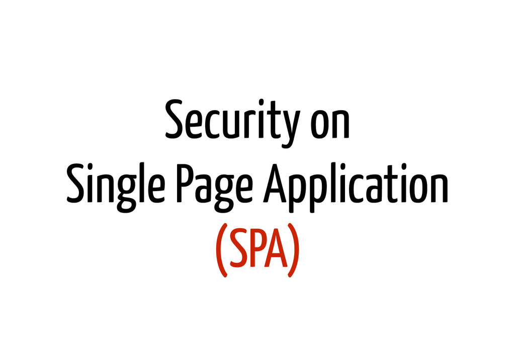 Security on Single Page Application (SPA)
