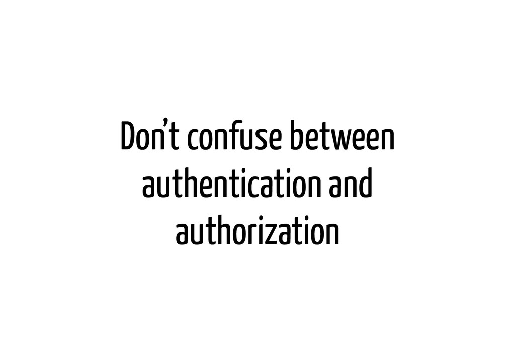 Don't confuse between authentication and author...