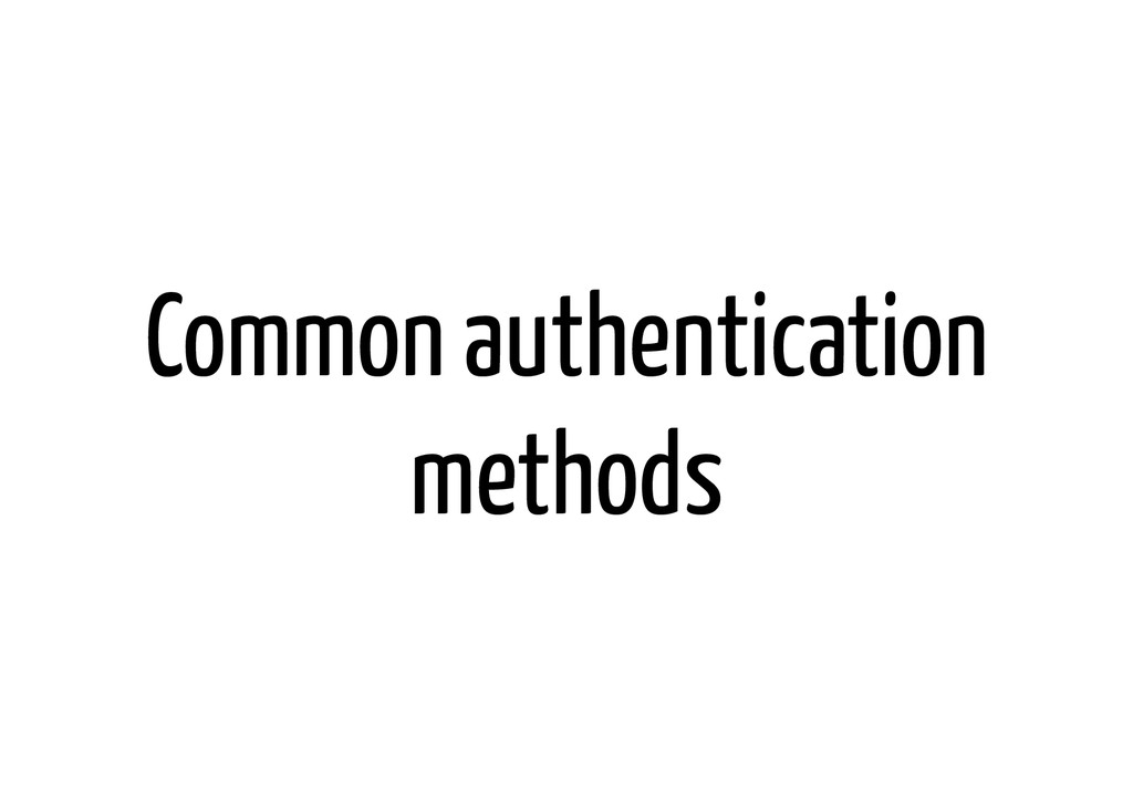 Common authentication methods