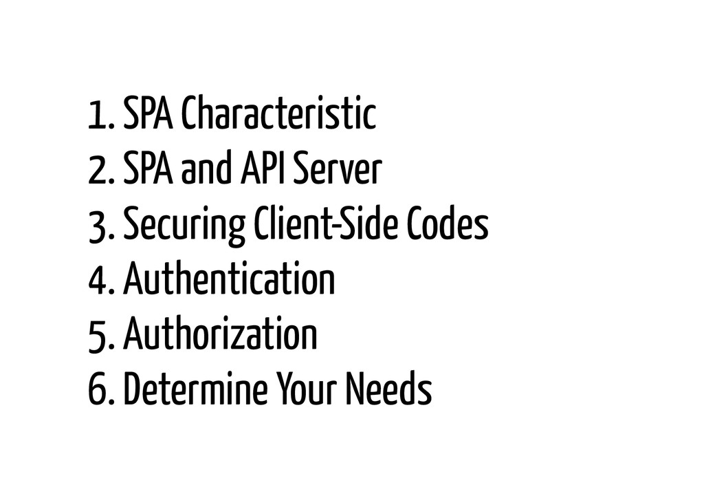 1. SPA Characteristic 2. SPA and API Server 3. ...