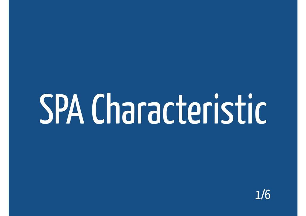 SPA Characteristic 1/6