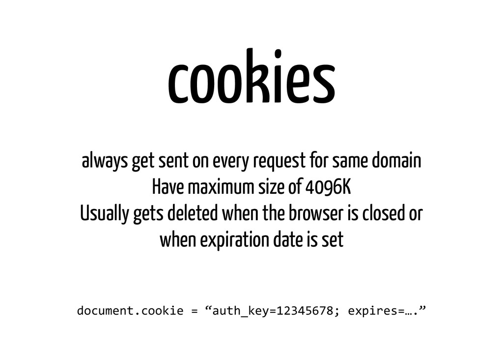 cookies ! always get sent on every request for ...