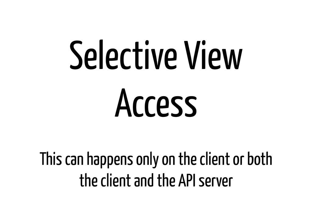Selective View Access ! This can happens only o...