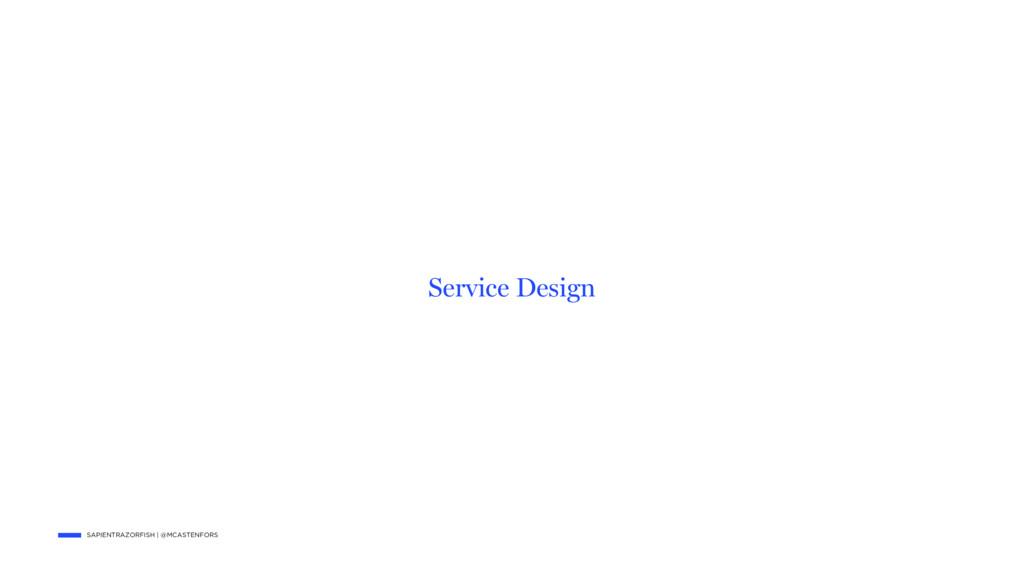 SAPIENTRAZORFISH   @MCASTENFORS Service Design
