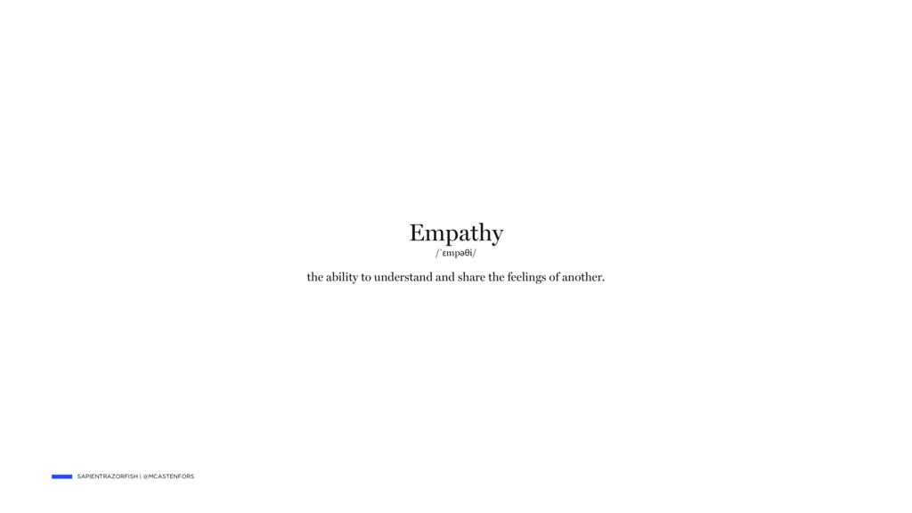 SAPIENTRAZORFISH   @MCASTENFORS Empathy /ˈɛmpəθ...