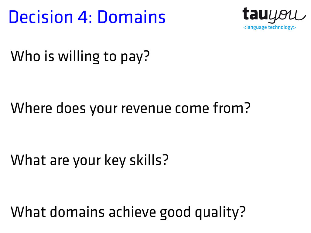Decision 4: Domains Who is willing to pay? Wher...