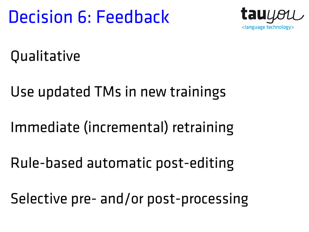 Decision 6: Feedback Qualitative Use updated TM...