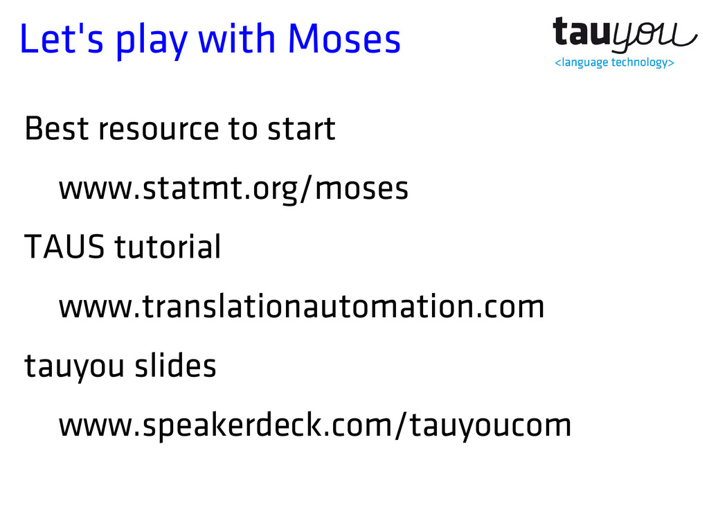 Let's play with Moses Best resource to start ww...
