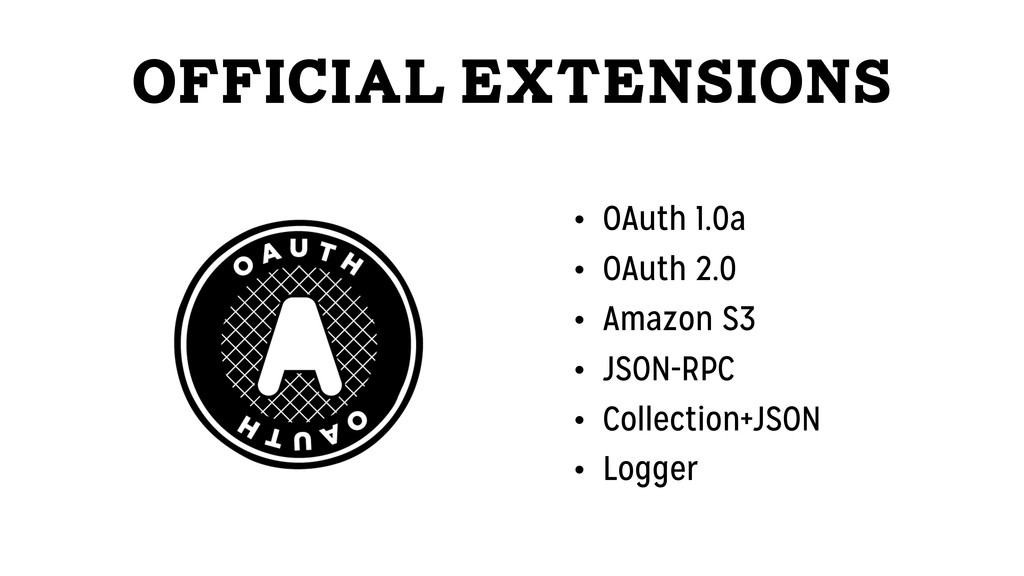 Official Extensions • OAuth 1.0a • OAuth 2.0 • ...