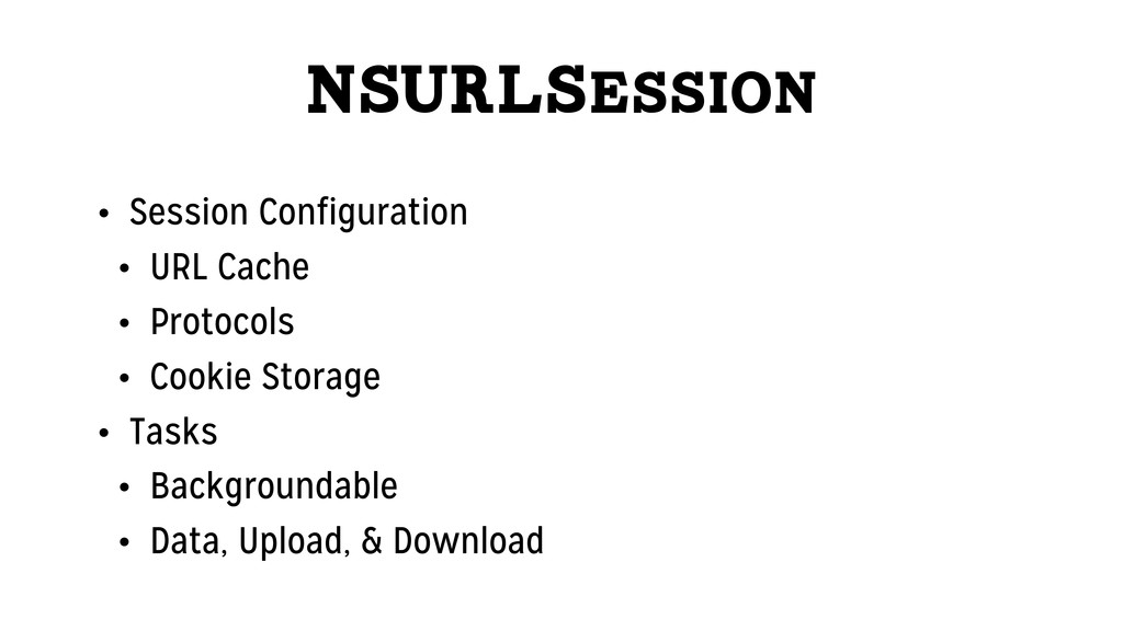 NSURLSession • Session Configuration • URL Cach...