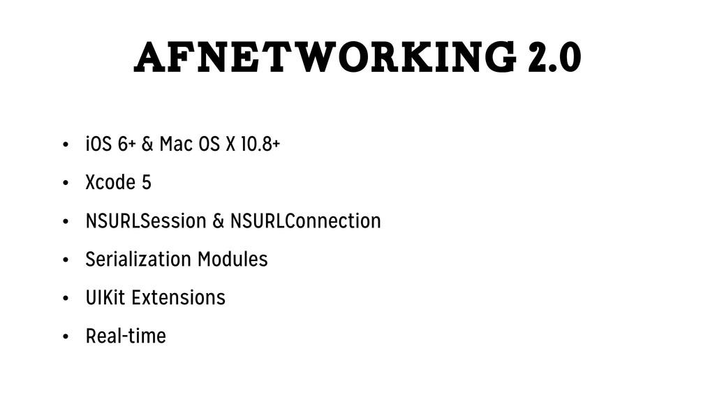 AFNetworking 2.0 • iOS 6+ & Mac OS X 10.8+ • Xc...