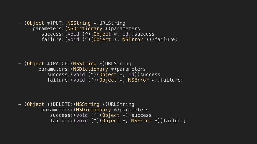 - (Object *)PUT:(NSString *)URLString parameter...