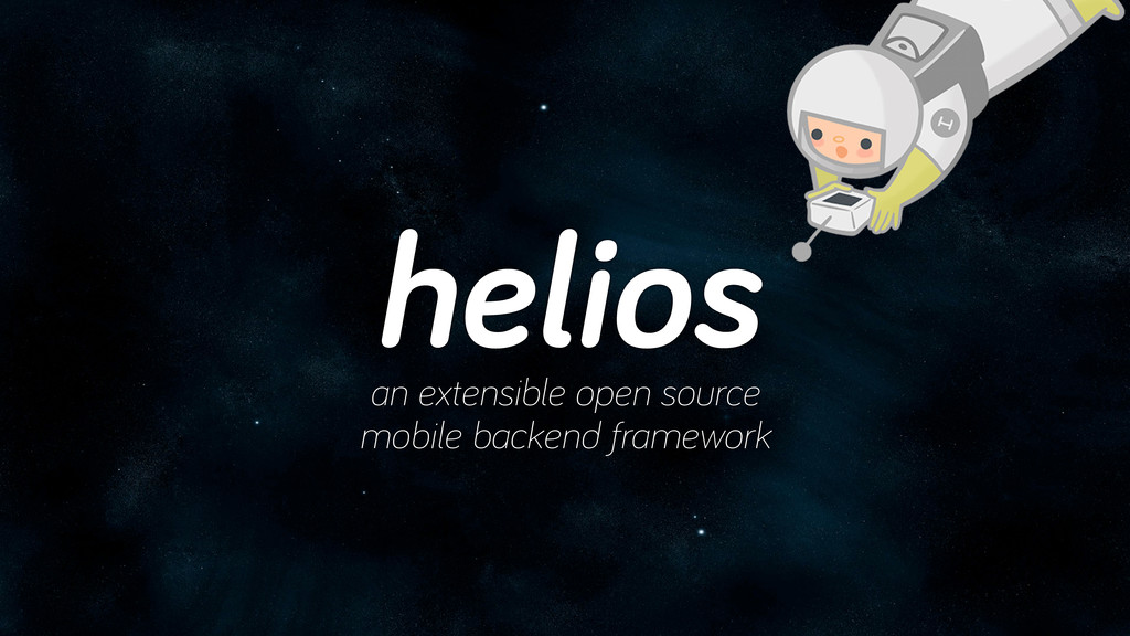 helios an extensible open source mobile backend...