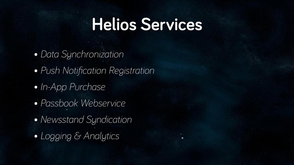 Helios Services • Data Synchronization • Push N...