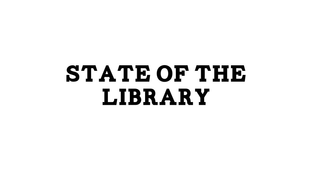 State of the Library