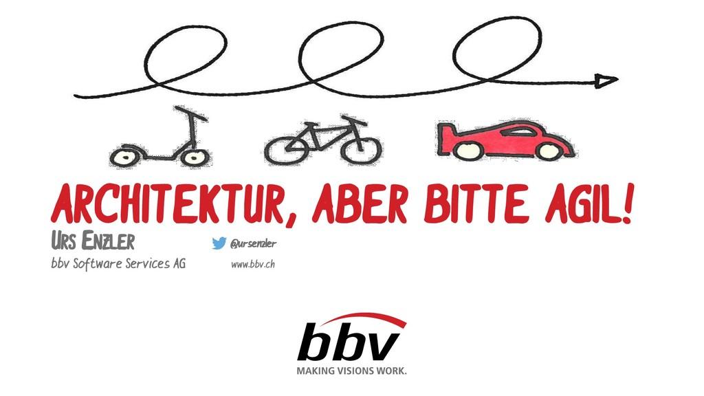 bbv Software Services AG ARCHITEKTUR, ABER BITT...
