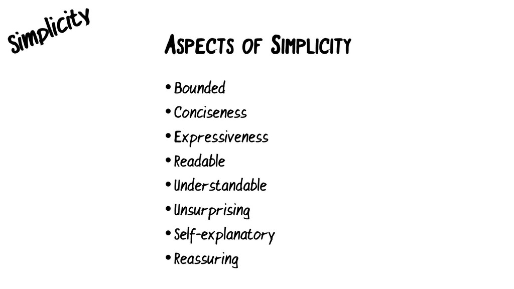 ASPECTS OF SIMPLICITY •Bounded •Conciseness •Ex...