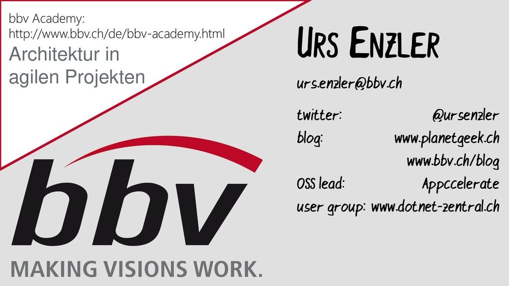 URS ENZLER urs.enzler@bbv.ch twitter: @ursenzle...