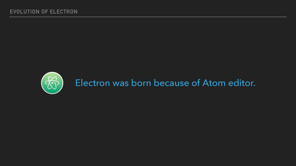 EVOLUTION OF ELECTRON Electron was born because...