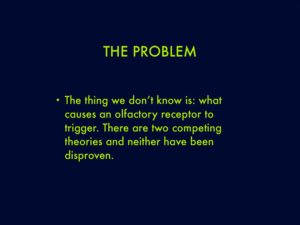 THE PROBLEM • The thing we don't know is: what ...