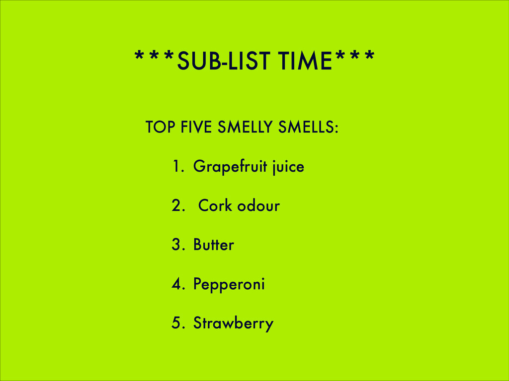 ***SUB-LIST TIME*** TOP FIVE SMELLY SMELLS: 1. ...