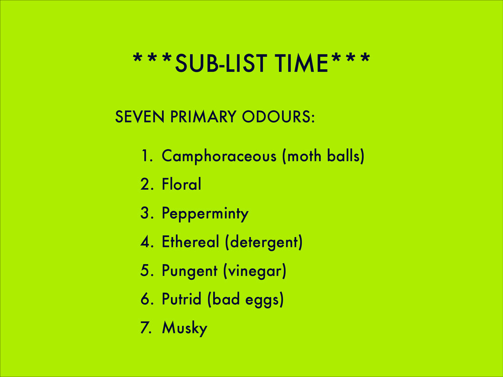***SUB-LIST TIME*** SEVEN PRIMARY ODOURS: 1. Ca...