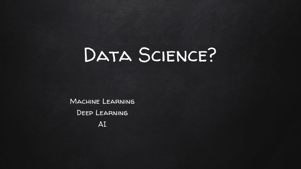 Machine Learning Deep Learning AI Data Science?