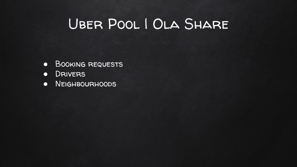 Uber Pool   Ola Share ● Booking requests ● Driv...