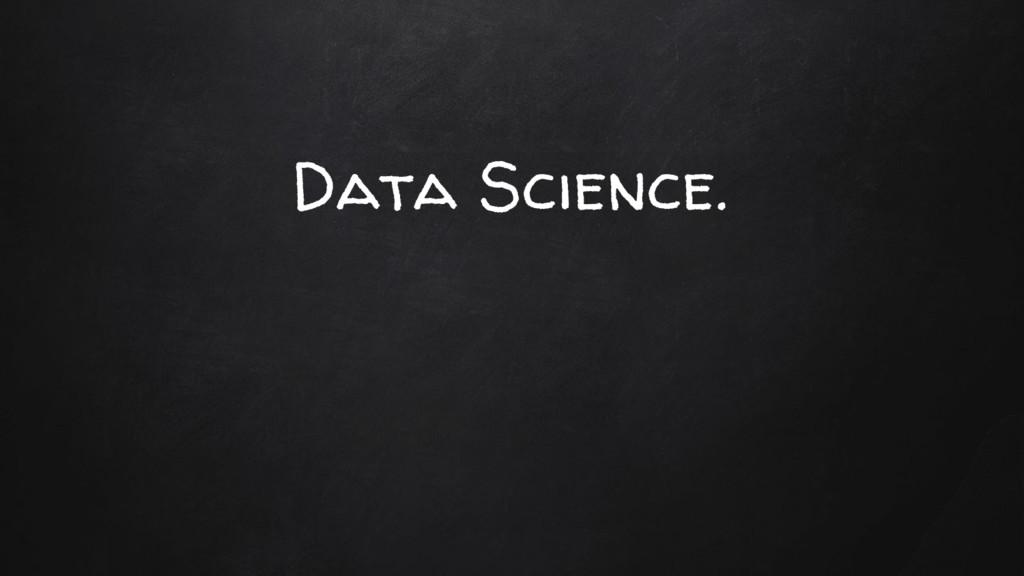 Data Science.