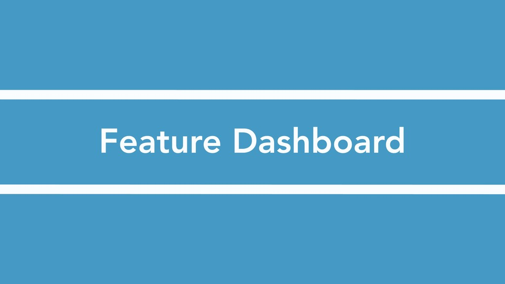 Feature Dashboard
