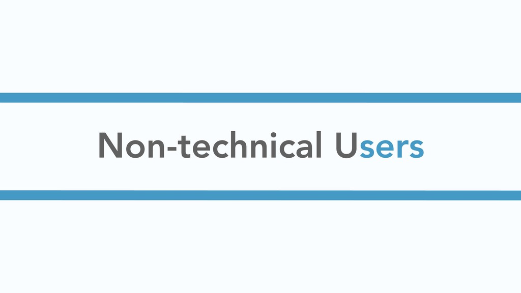 Non-technical Users