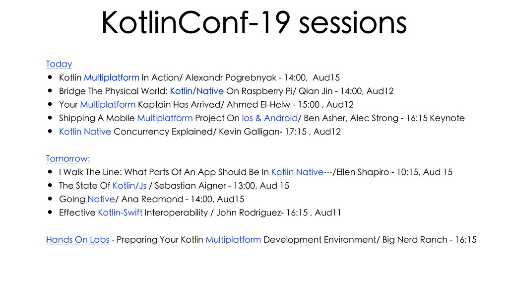 KotlinConf-19 sessions Today • Kotlin Multiplat...