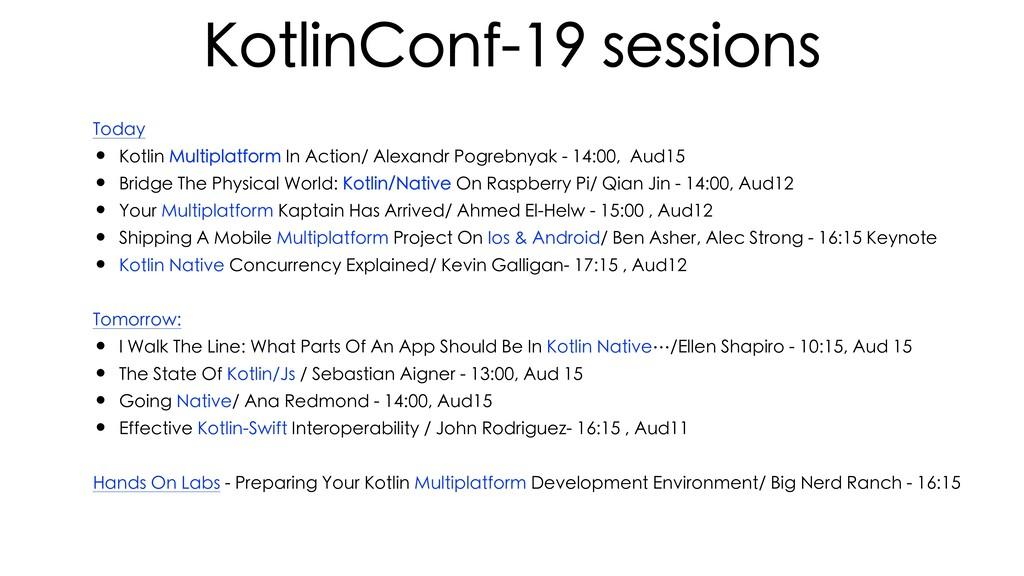 KotlinConf-19 sessions Today • Kotlin Multiplat...