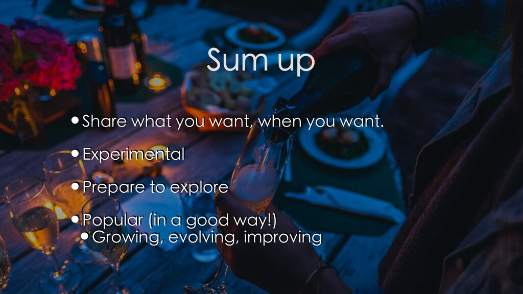 Sum up •Share what you want, when you want. •Ex...