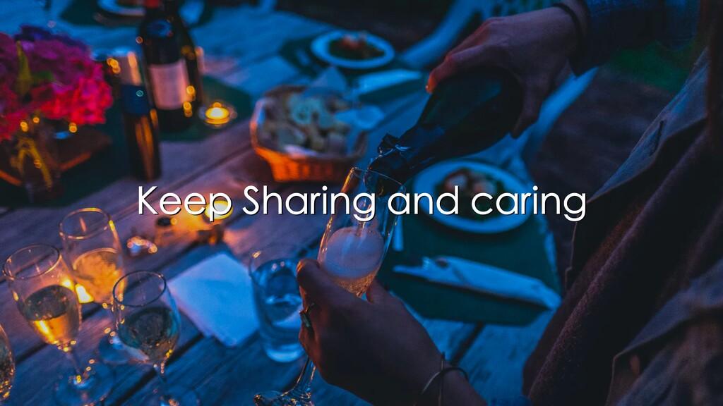 Keep Sharing and caring