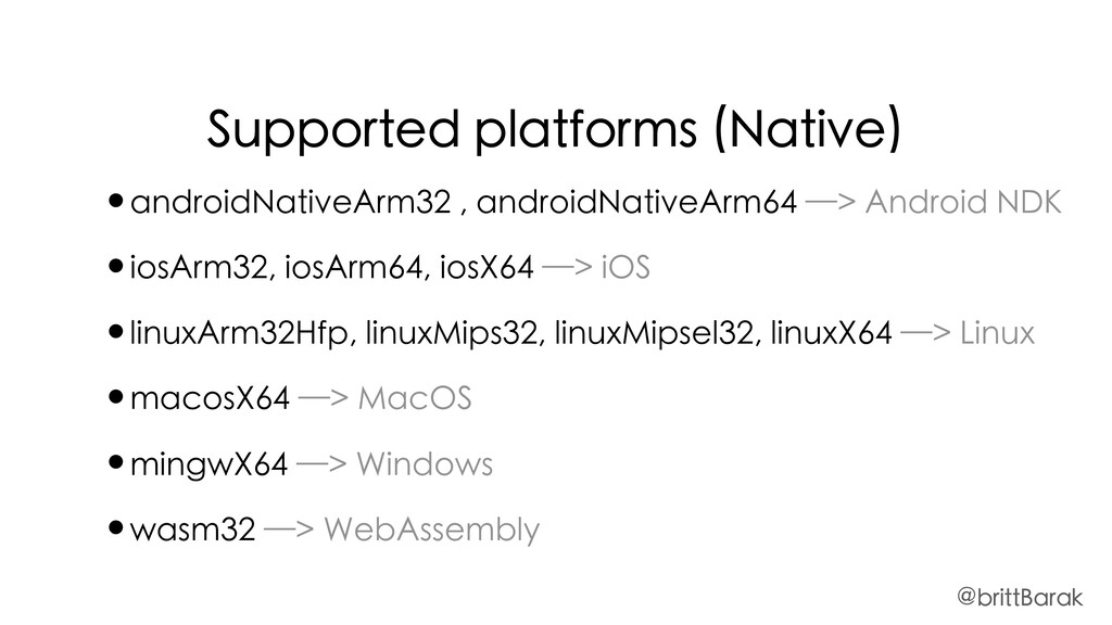 Supported platforms (Native) •androidNativeArm3...