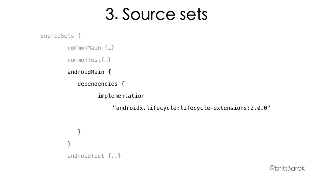 sourceSets { commonMain {…} commonTest{…} andro...