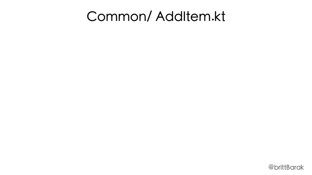 Common/ AddItem.kt @brittBarak
