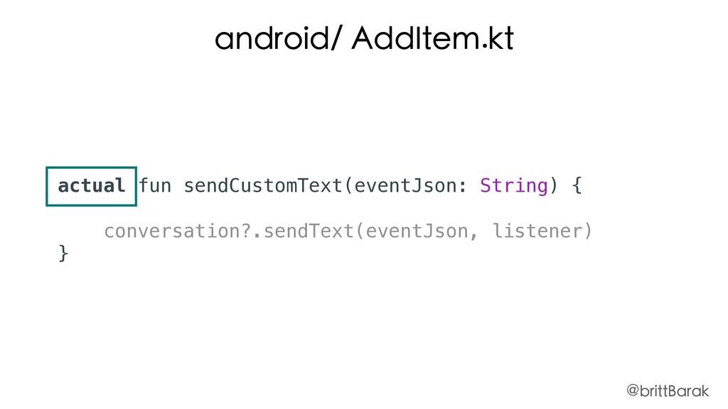 android/ AddItem.kt actual fun sendCustomText(e...