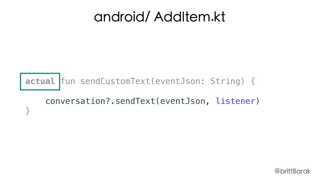 android/ AddItem.kt actual fun sendCustomText(e...