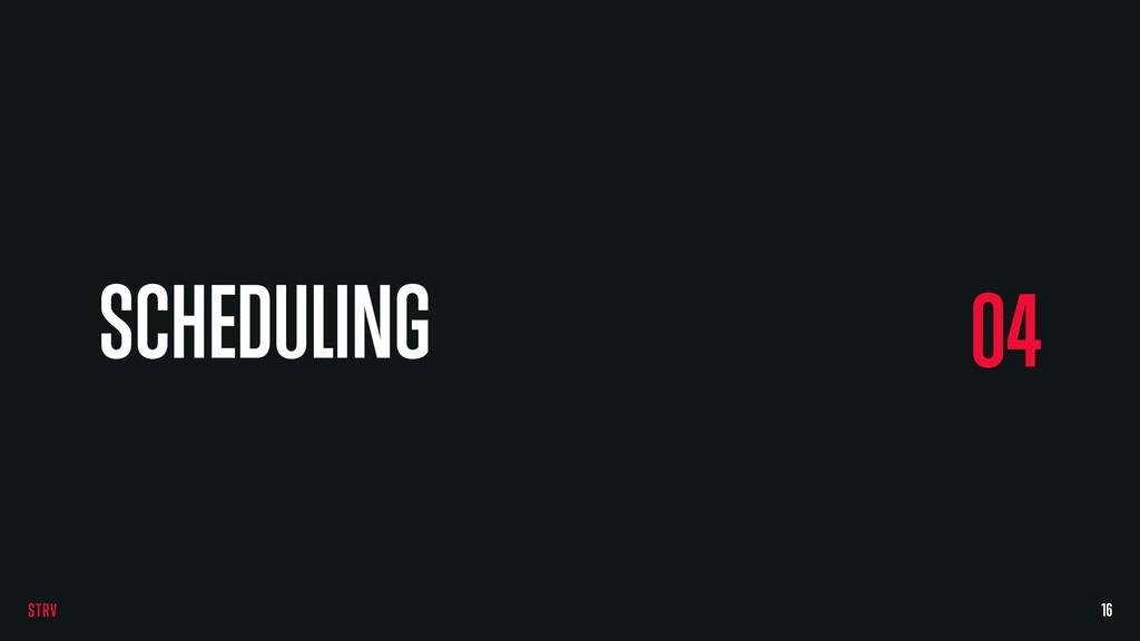 16 04 SCHEDULING