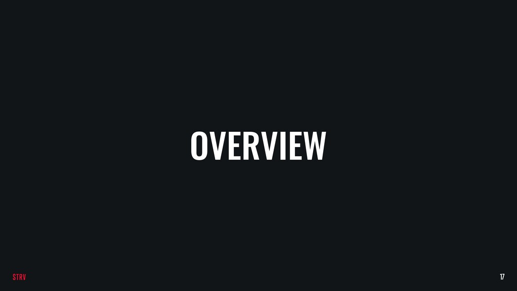 OVERVIEW 17