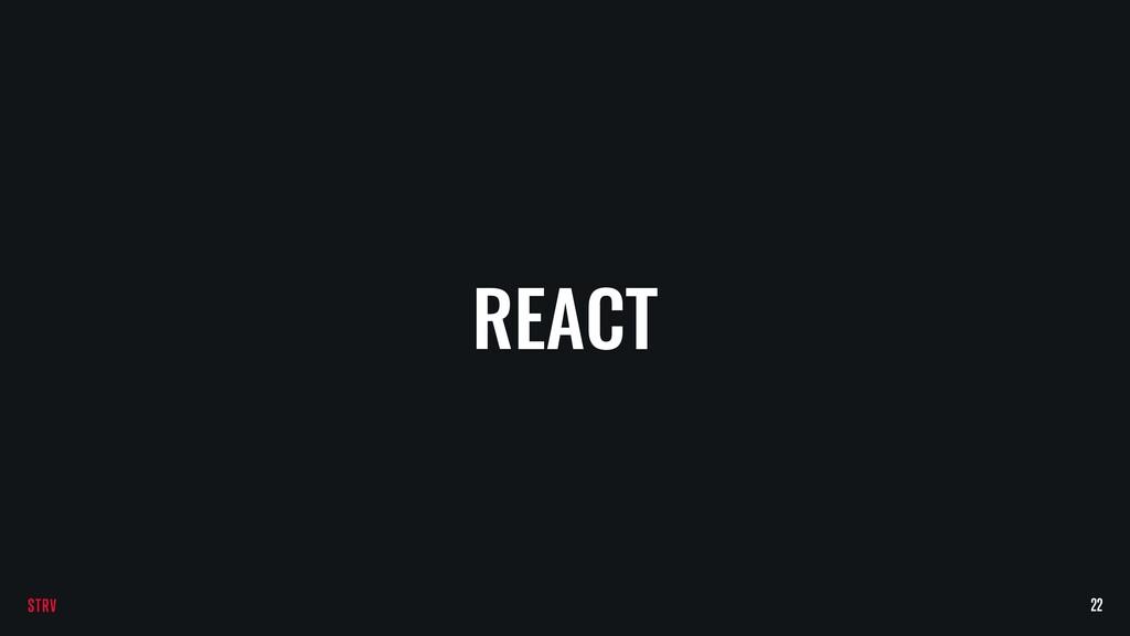 REACT 22