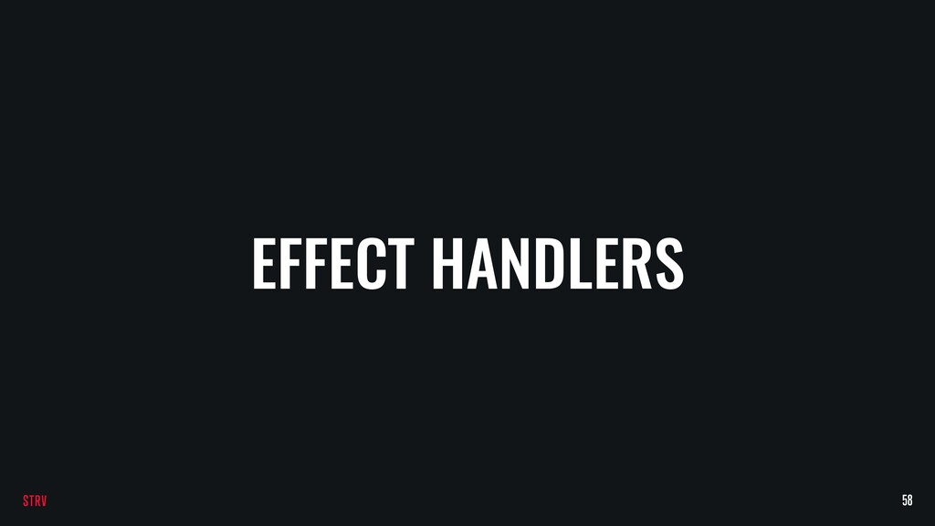 EFFECT HANDLERS 58