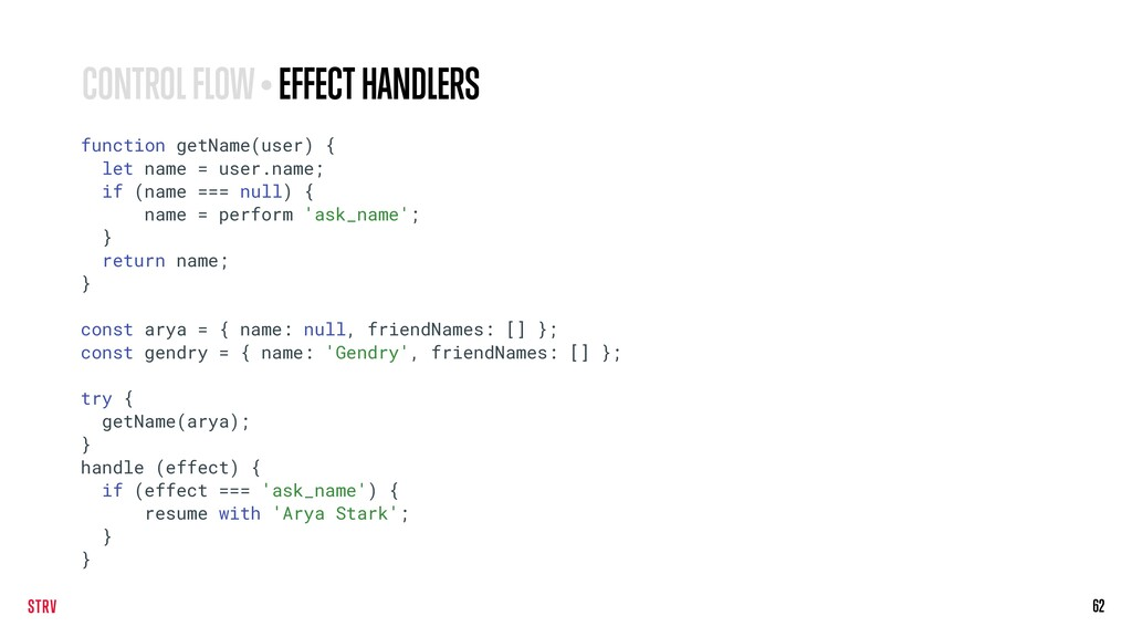 62 CONTROL FLOW • EFFECT HANDLERS function getN...