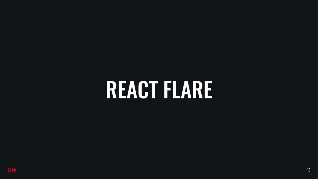 REACT FLARE 10